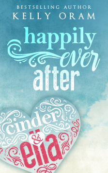 review cinder and ella by Book blitz: happily ever after by kelly oram [sequel of cinder & ella], giveaway  book blitz book review cover reveal event excerpt reveal giveaway.
